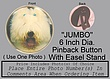 Pinback 6 inch.jpg